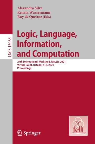 LNCS Proceedings of WoLLIC 2021
