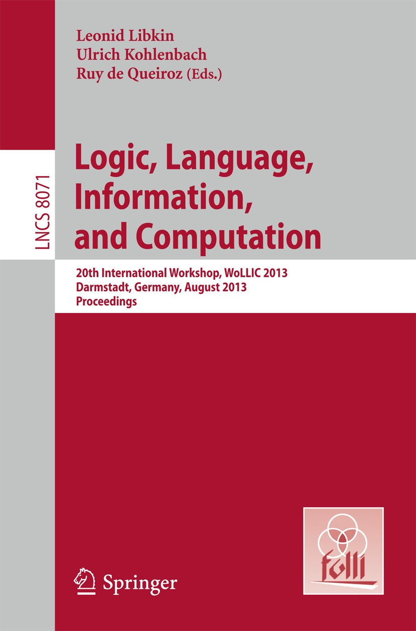LNCS Proceedings of WoLLIC 2013