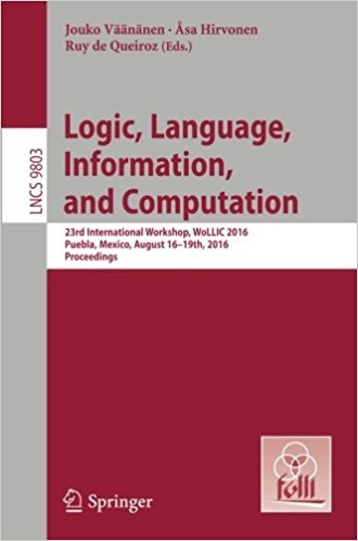 LNCS Proceedings of WoLLIC 2016